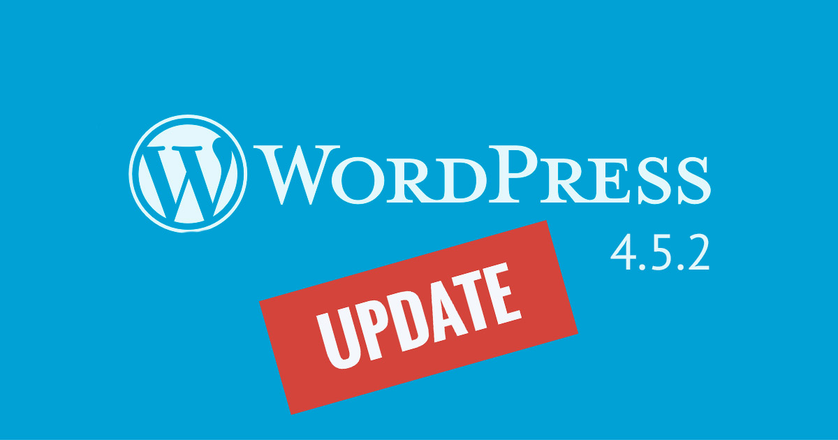 Wordpress releases version 4.5.2